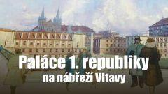 Paláce 1. republiky na nábřeží Vltavy