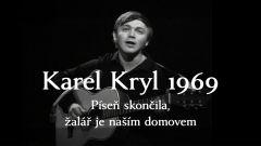 Karel Kryl 1969: Píseň skončila, žalář je naším domovem